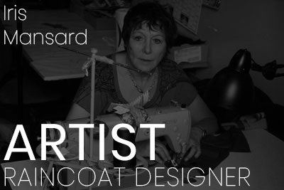 Iris Mansard. Raincoat Designer and Artist.